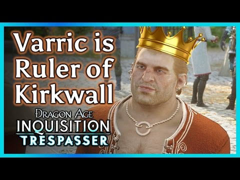 Dragon Age Inquisition ► Varric Becomes Viscount of Kirkwall - TRESPASSER DLC