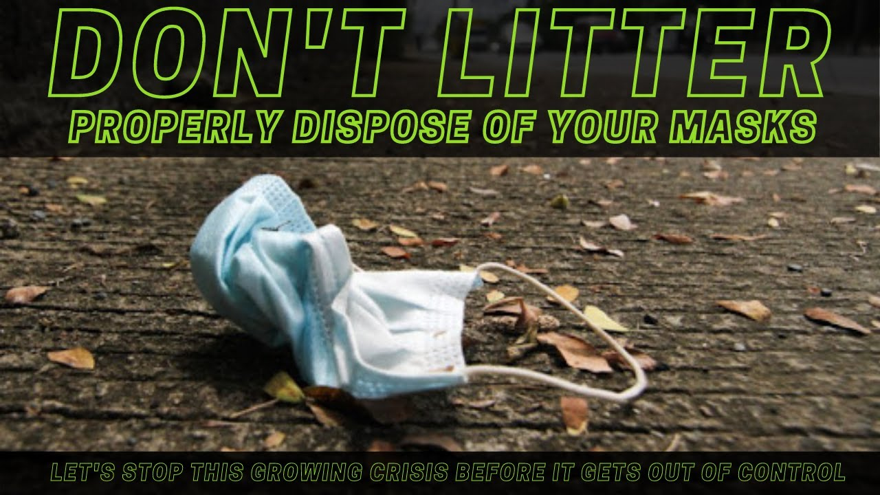 Don't Litter! - Disposing of masks
