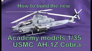 Building the New Academy Models 1/35 AH-1Z Cobra  USMC Helicopter. How to build plastic models.