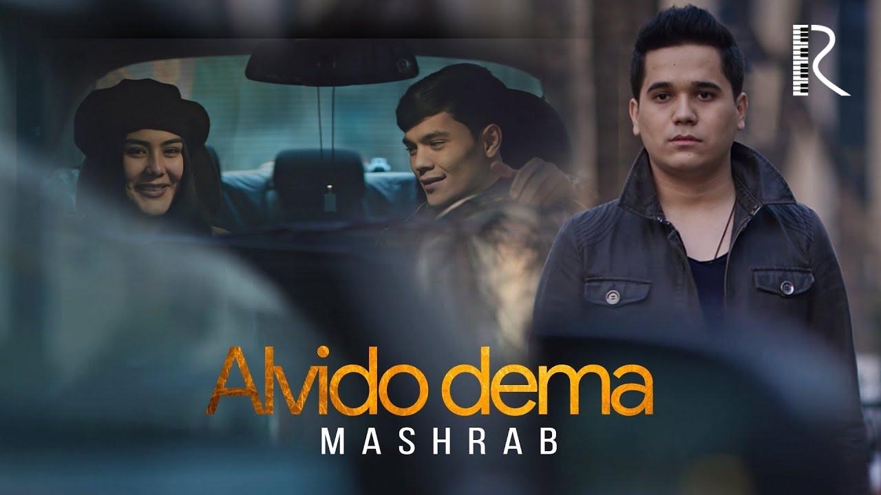 Mashrab - Alvido dema | Машраб - Алвидо дема
