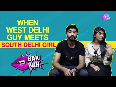 When West Delhi Guy Meets South Delhi Girl | Lifetak
