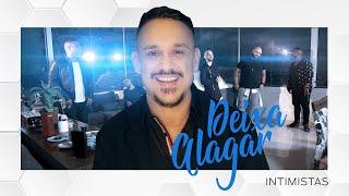 Deixa Alagar - Intimistas (Clipe Oficial)