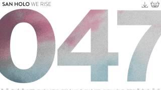 San Holo - We Rise [NEST047]