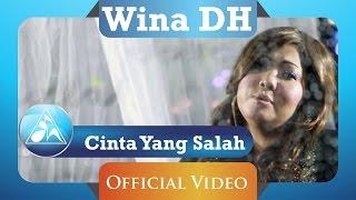 Wina DH - Cinta Yang Salah (Official Video Clip)