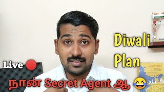 நான் Secret Agent ஆ | Diwali Special | Live