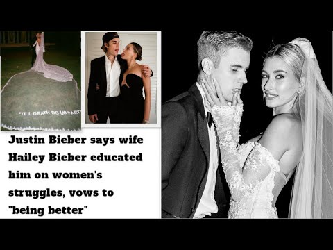 Justin Bieber praises wife Hailey Bieber for supporting him through ...