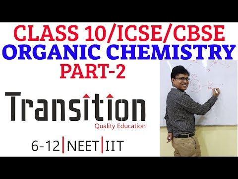 Class 10 Chemistry - Organic  Part 2 I Carbon and its compounds I ICSE I CBSE