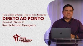 Quatro olhares: Ep.1 - Princípio direto ao ponto   Robinson Grangeiro   IPTambaú   07/06/2020