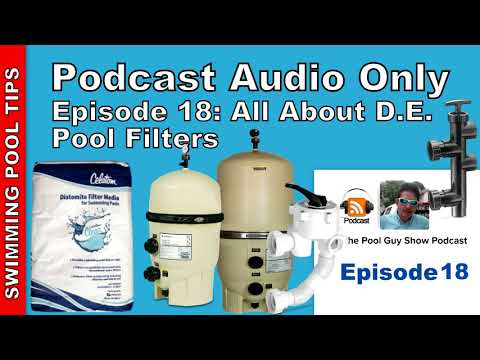 Podcast Audio Only: Episode 18- All About D.E. Pool Filters