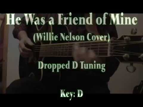 HE WAS A FRIEND OF MINE - Dylan/Willie Nelson (Lyrics & Chords ...