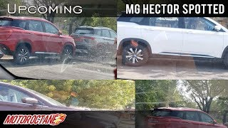MG Hector spotted in India | Hindi | MotorOctane