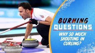 What are those curlers actually shouting? | Burning Questions