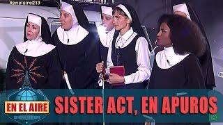 Las monjas de Sister Act, en apuros - En el aire