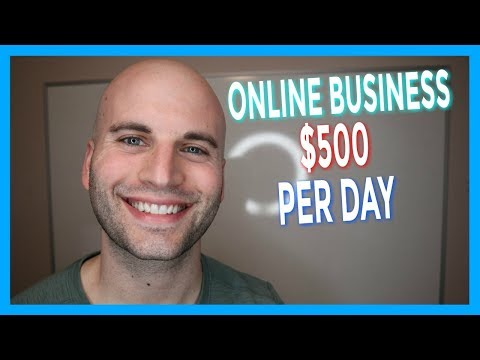 How To Create An Online Business That Makes $500 PER DAY