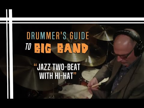 Jazz Two-Beat with Hi-Hat - Drummer's Guide to Big Band