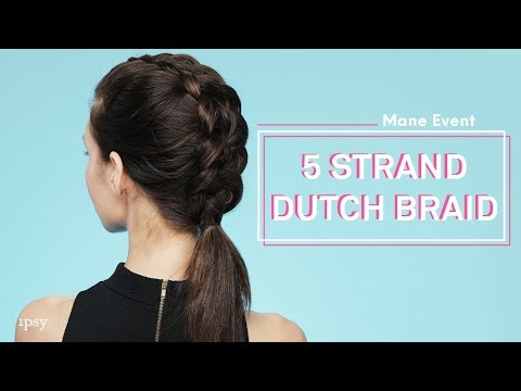 5-strand-dutch-braid-|-ipsy-mane-event-(official-vertical-video)