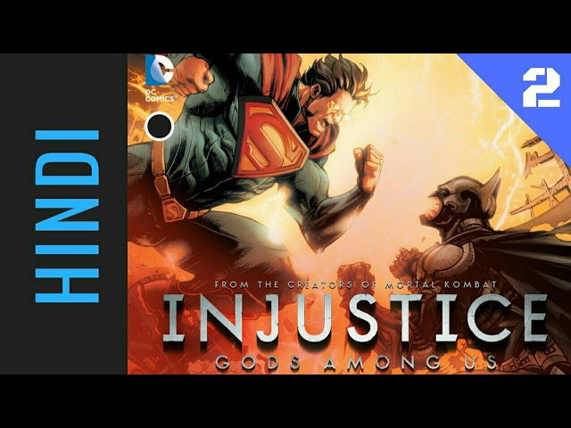 INJUSTICE: Gods Among Us | Episode 02 | DC Comics in HINDI