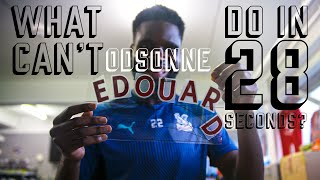 What can't Odsonne Edouard do in 28 seconds?