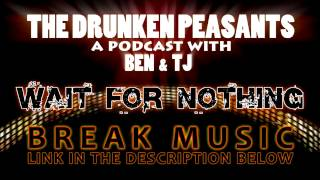 Drunken Peasants Break Music - WAIT FOR NOTHING