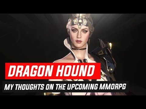 Dragon Hound - My Thoughts On The Upcoming MMORPG