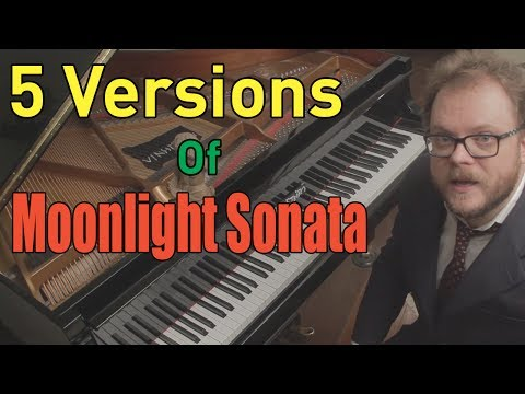 Beethoven - Moonlight Sonata in 5 Versions