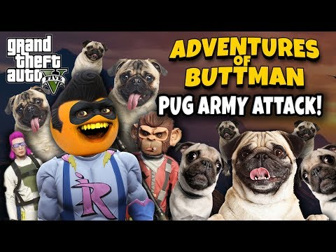 Adventures of Buttman #30: Pug Army Attack! (Annoying Orange GTA V)