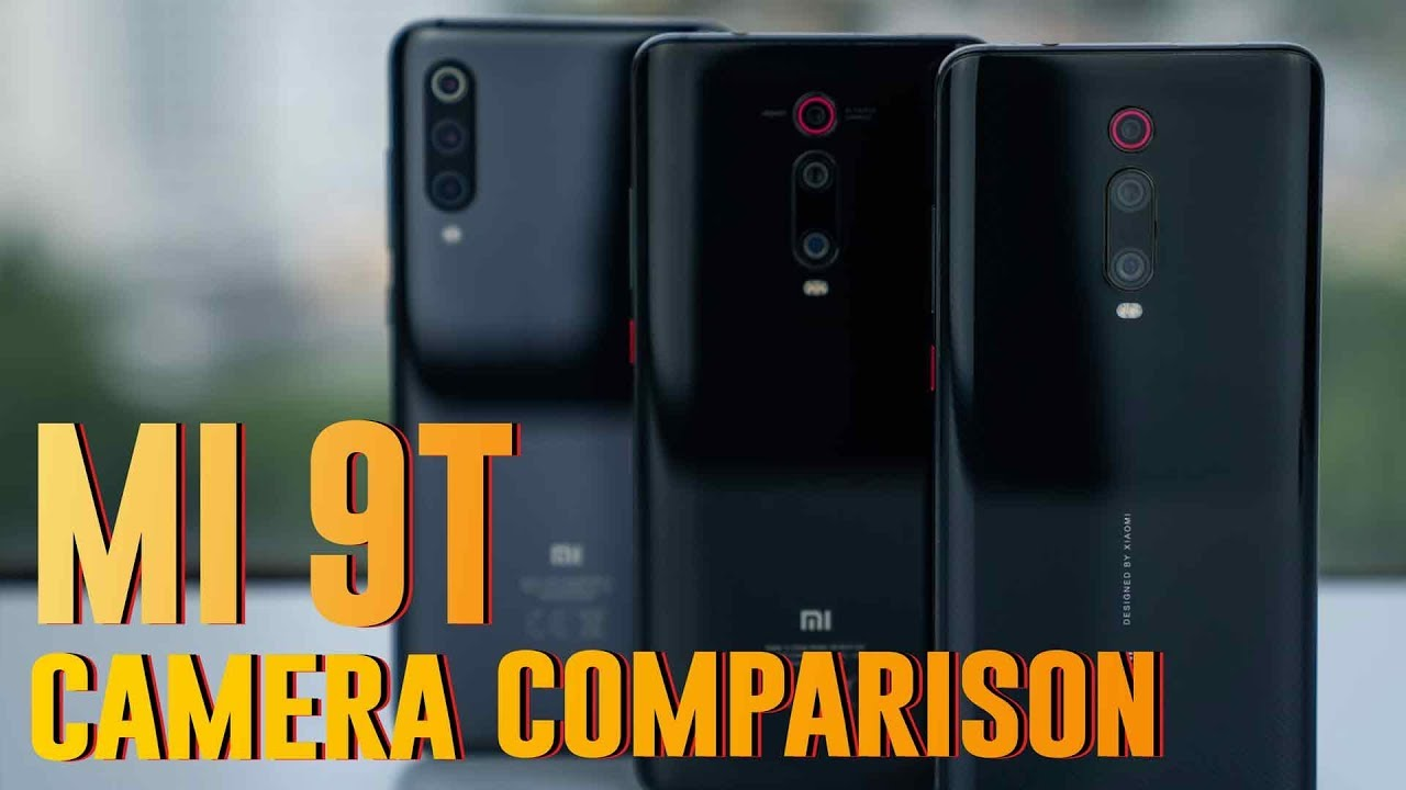 Camera Comparison: Xiaomi Mi 9T vs Xiaomi Mi 9 vs Redmi K20