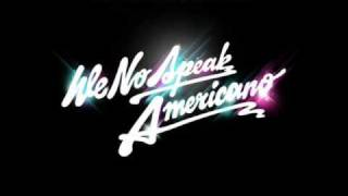 Yolanda Be Cool & Dcup - We No Speak Americano (Techno Version)