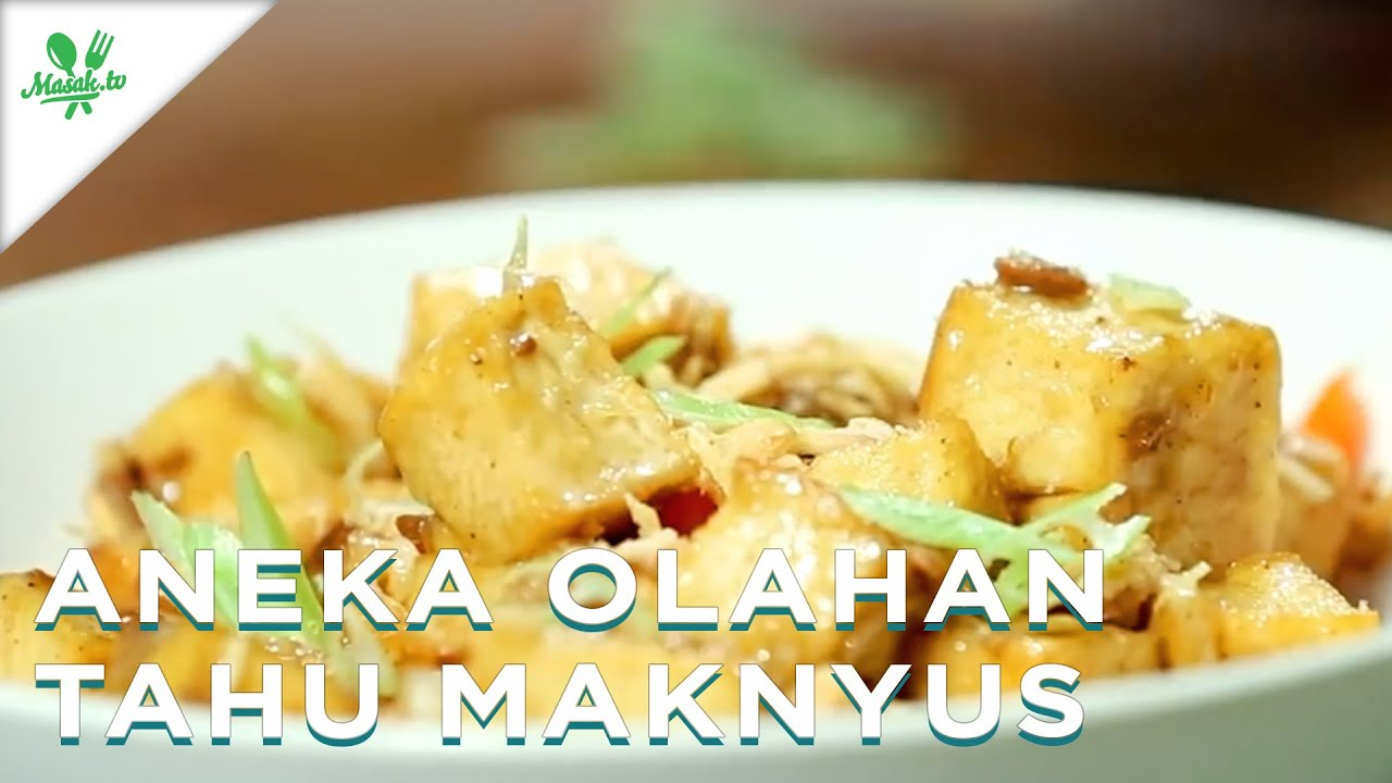 Aneka Olahan Tahu Maknyus