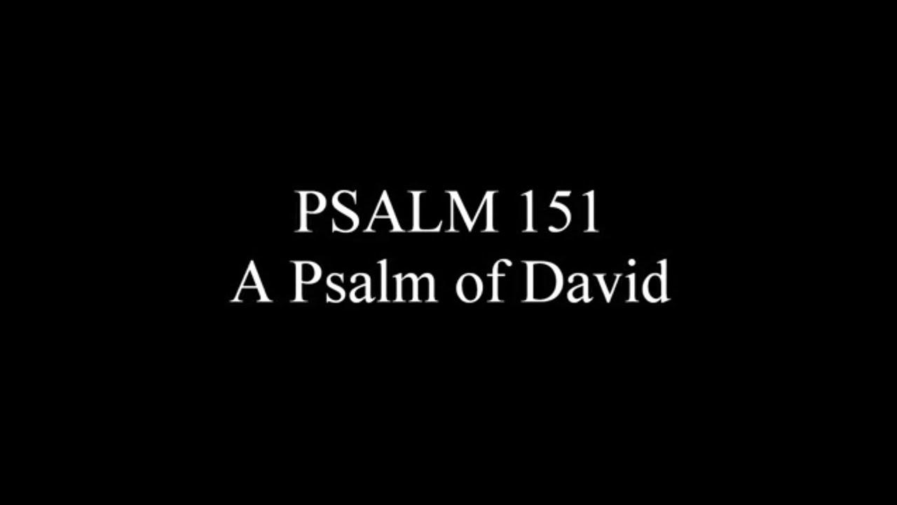 Psalm 151 - The hidden Psalm of David