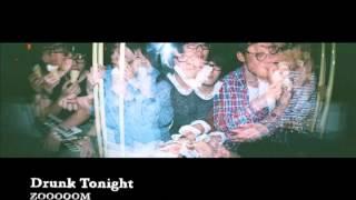 ZOOOOOM - Drunk Tonight ( Full verison)
