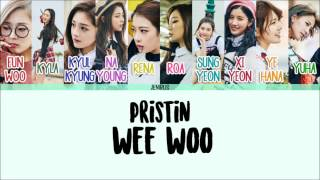 PRISTIN - Wee Woo [Eng/Rom/Han] Color Coded Lyrics HD