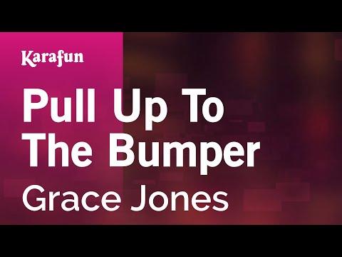 Karaoke Pull Up To The Bumper - Grace Jones *
