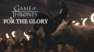 Game of Thrones : The Long Night - For The Glory (Music Video/Tribute)