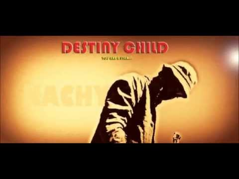 Kachy FT Taz - Destiny Child