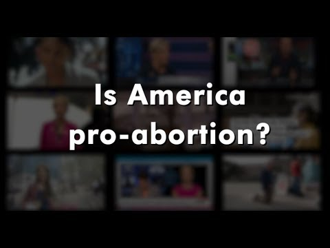 Is America Pro-Abortion?