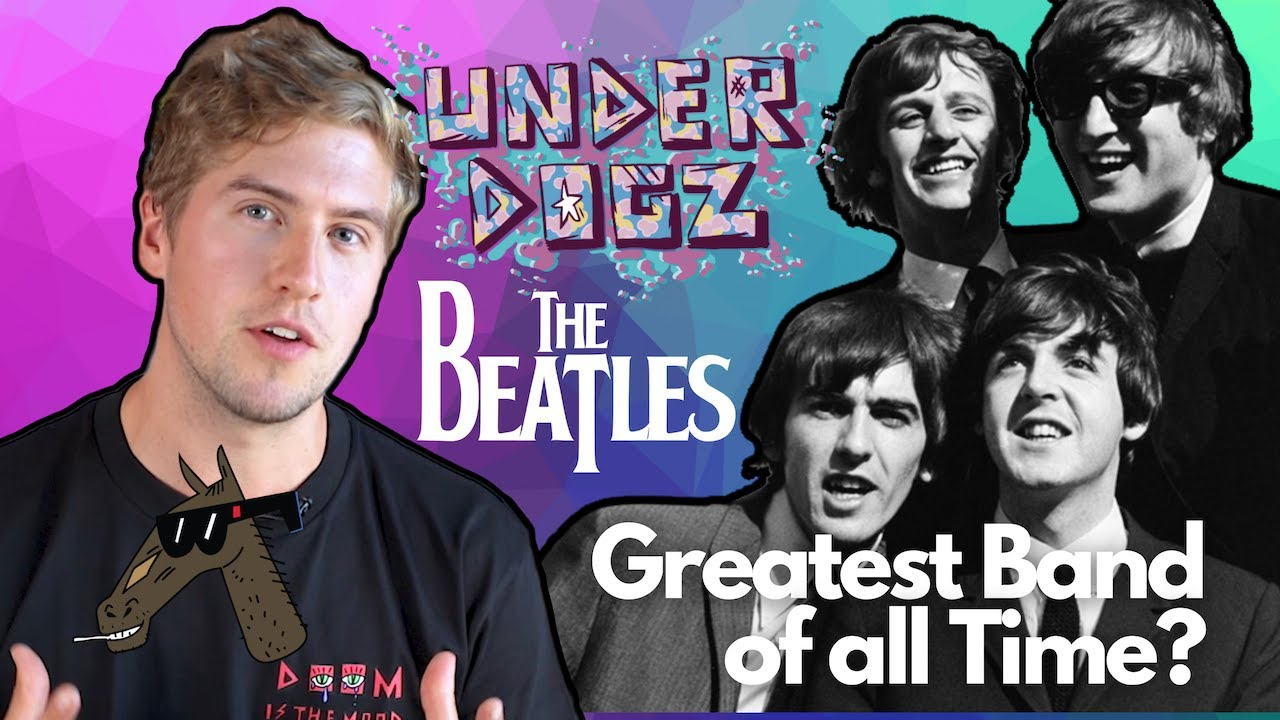 Underdogz #2 - Are the Beatles the Greatest Band of All Time?