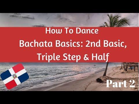 BACHATA SERIES | HOW TO Dance BACHATA BASICS: 2nd Basic, Triple step variation, Half