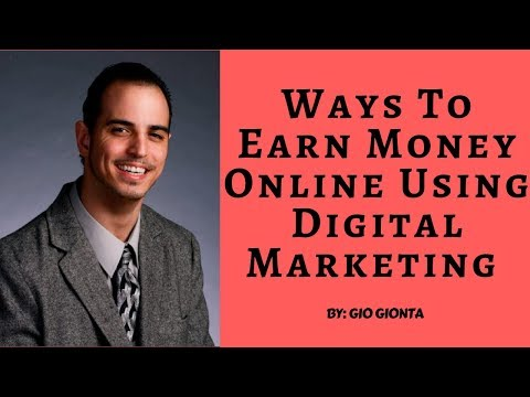 Ways To Make Money And Earn Online Using Digital Marketing