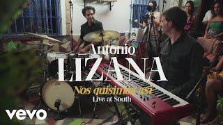 Antonio Lizana - Nos Quisimos Así (Directo)