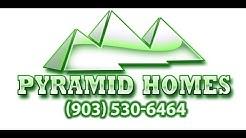 Pyramid Homes | Home Builders Tyler TX | Custom Home Builder | Real Estate Sales Tyler & Longview TX