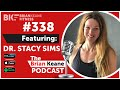 #338: Dr. Stacy Sims on Nutrition or Training Sex Differences and Why Women Are Not Small Men!