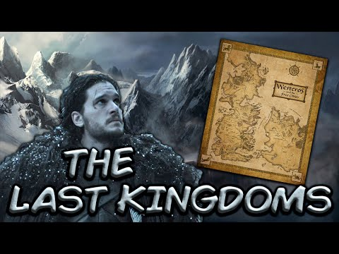 The Last Kingdoms of Westeros (Game of Thrones) Season 7
