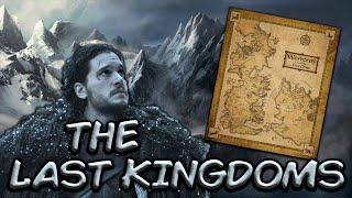 The Last Kingdoms of Westeros (Game of Thrones) Season 7