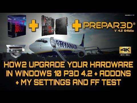 i7 8700K + Rog Maximus X + P3D V4.2 Hardware Upgrade + How2 + My Settings
