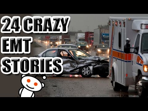 24 Crazy EMT Stories [ASKREDDIT]