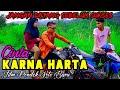 CINTA KARNA HARTA | Film Pendek