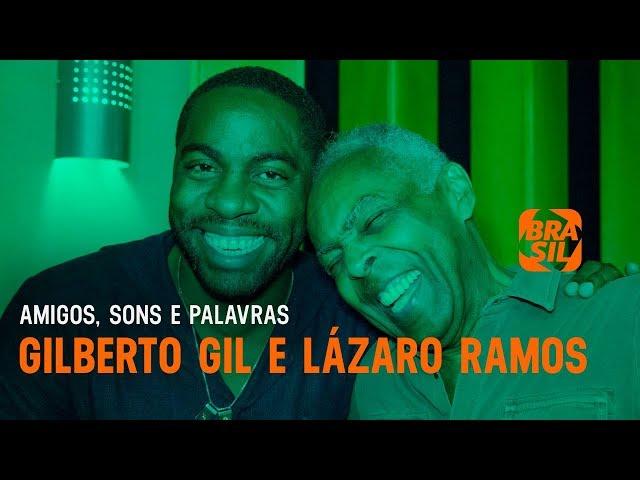 Lázaro  Ramos e Gilberto Gil | Amigos, Sons e Palavras