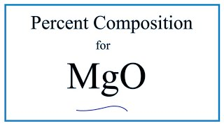 How to Find the Percent Composition by Mass for MgO (Magnesium oxide)