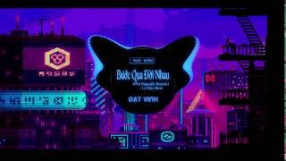 Bước qua đời nhau (Phi Nguyễn Remix) - Lê Bảo Bình | remix hay